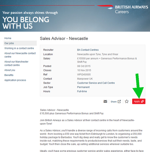 Read the full job description of your chosen British Airways career and click on the Apply button to begin the British Airways application process