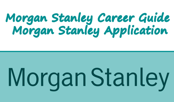 Morgan Stanley Career Guide – Morgan Stanley Application