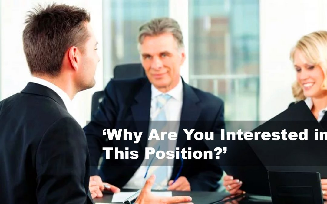 3 Ways to Answer, 'Why Are You Interested in This Position?'