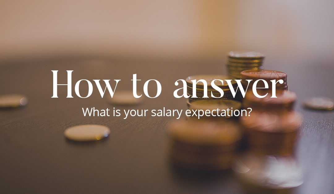 Five Ways To Answer Salary Expectations During Job Interviews